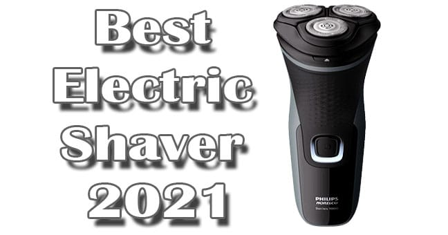 Best Electric Shaver 2021