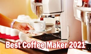 Best Coffee Maker 2021